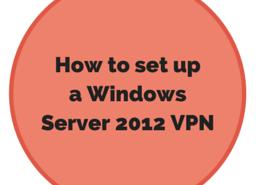 How to set up a Windows Server 2012 VPN