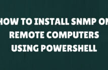 How to install SNMP on remote servers using Powershell