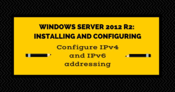 Exam 70-410 Objective 4.1 - Configure IPv4 and IPv6 addressing