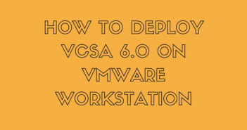 VCSA 6.0 on VMware Workstation