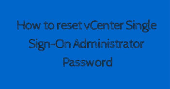 Reset the vCenter Single Sign-On Administrator Password