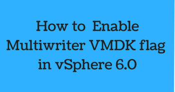 Enable Multiwriter VMDK flag in vSphere 6.0