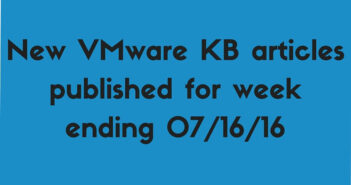 New VMware KB articles published for week ending 07/16/16