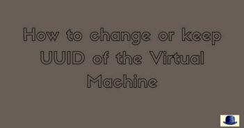 How to change or keep UUID of the Virtual Machine