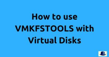 How to use vmkfstools for virtual disks