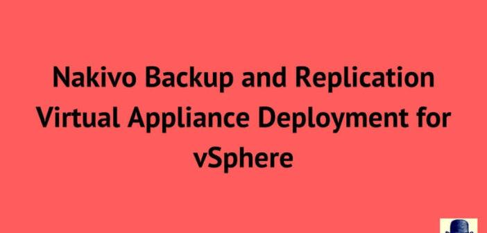Nakivo Virtual Appliance Deployment for vSphere