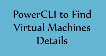 PowerCLI Find Virtual Machines Details