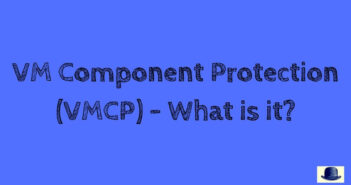 VM Component Protection (VMCP) - What is it?