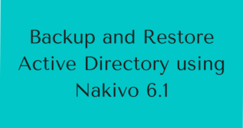 Backup and Restore Active Directory using Nakivo 6.1