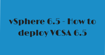 vSphere 6.5 - How to deploy VCSA 6.5