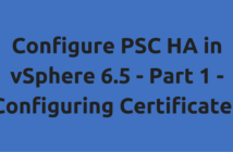 Configure PSC HA in vSphere 6.5 - Part 1 - Configuring Certificates