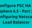 Configure PSC HA in vSphere 6.5 - Part 2 - Configuring Netscaler Load Balancer