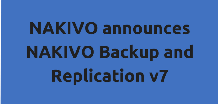 NAKIVO announces NAKIVO Backup and Replication v7