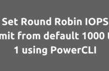 Set Round Robin IOPS limit from default 1000 to 1 using PowerCLI