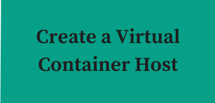 VMware vSphere Integrated Containers – Part 4 – Create a Virtual Container Host