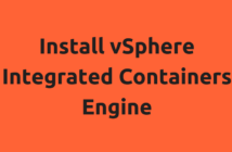 Install vSphere Integrated Containers Engine