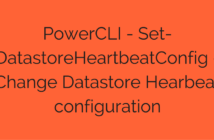 PowerCLI - Set-DatastoreHeartbeatConfig - Change Datastore Hearbeat configuration