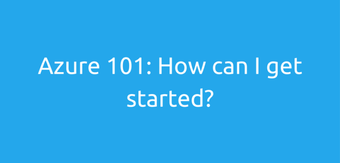 Azure 101: How can I get started?