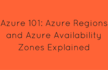 Azure 101_ Azure Regions and Azure Availability Zones Explained
