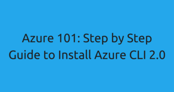 Azure 101: Step by Step Guide to Install Azure CLI 2.0