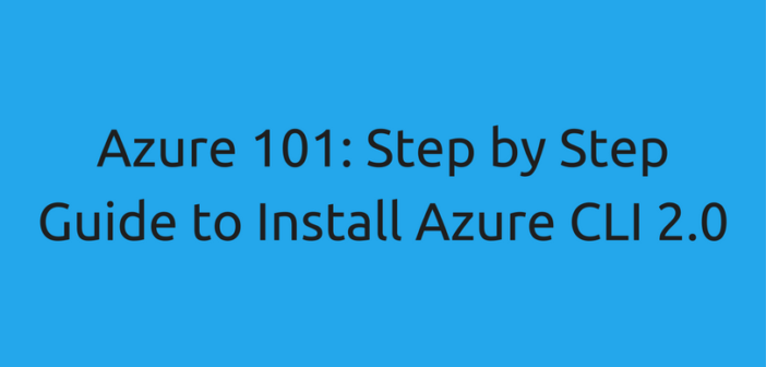 Azure 101: Step-by-Step Guide to Install Azure CLI 2.0