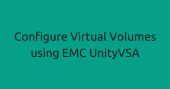 Configure Virtual Volumes using EMC UnityVSA