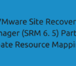 VMware Site Recovery Manager (SRM 6. 5) Part 4 - Create Resource Mappings