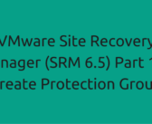 VMware Site Recovery Manager (SRM 6.5) Part 11 – Create Protection Group