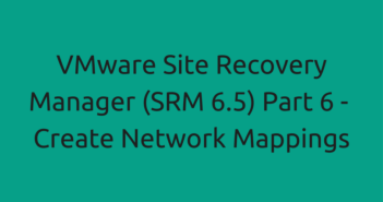 VMware Site Recovery Manager (SRM 6.5) Part 6 - Create Network Mappings