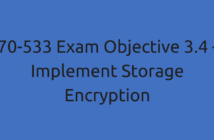 70-533 Exam Objective 3.4 - Implement Storage Encryption