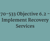 Objective 6.2 – Implement Recovery Services