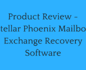 Product Review – Stellar Phoenix Mailbox Exchange Recovery Software