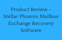 Product Review - Stellar Phoenix Mailbox Exchange Recovery Software