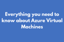 Everything you need to know about Azure Virtual Machines