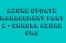 Azure Update Management Part 2 - Enroll Azure VMs